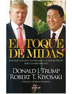 El Toque de Midas – Donald Trump y Robert Kiyosaki