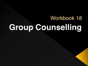 WORKBOOK 18 GROUP COUNSELLING